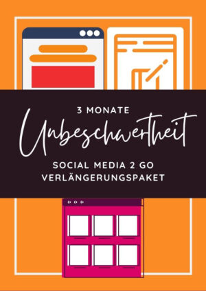 3 Monate Unbeschwertheit - Social Media 2 go Verlängerungspaket